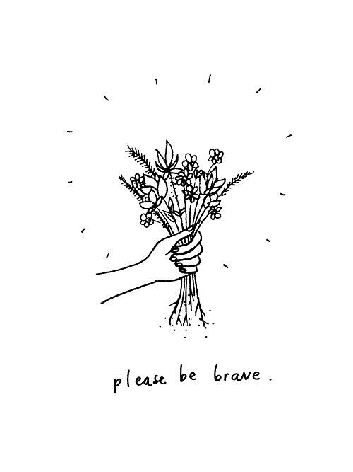 Por favor, seja valente